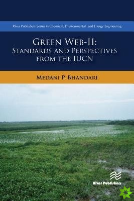 Green Web-II: Standards and Perspectives from the IUCN