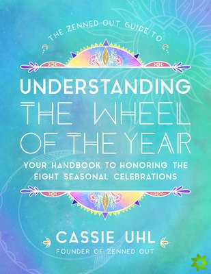 Zenned Out Guide to the Wheel of the Year