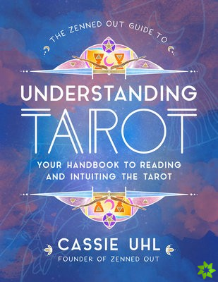 Zenned Out Guide to Understanding the Tarot