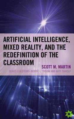 Artificial Intelligence, Mixed Reality, and the Redefinition of the Classroom