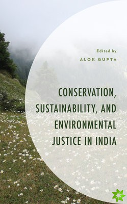 Conservation, Sustainability, and Environmental Justice in India