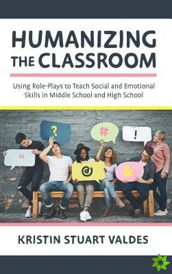 Humanizing the Classroom