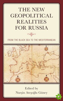 New Geopolitical Realities for Russia