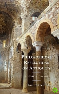Philosophical Reflections on Antiquity