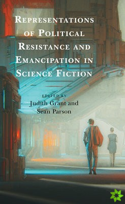 Representations of Political Resistance and Emancipation in Science Fiction