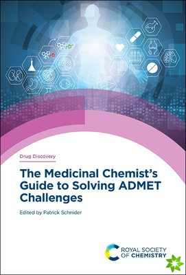 Medicinal Chemist's Guide to Solving ADMET Challenges