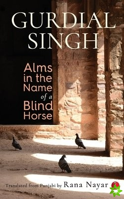 Alms In The Name Of A Blind Horse