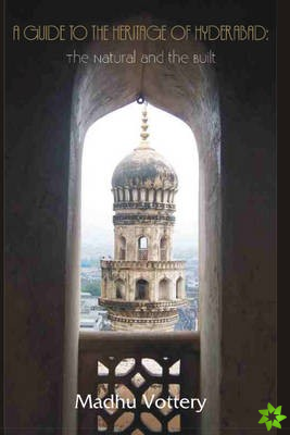 Guide to the Heritage of Hyderabad