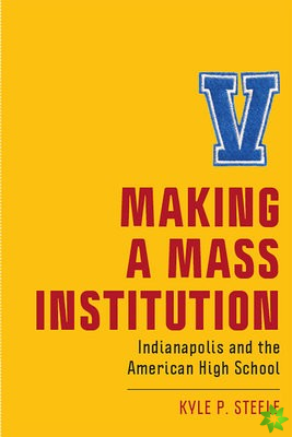 Making a Mass Institution