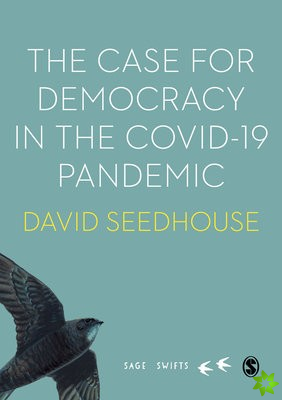 Case for Democracy in the COVID-19 Pandemic