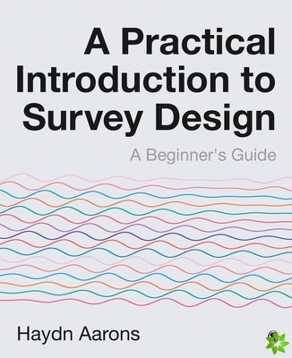Practical Introduction to Survey Design
