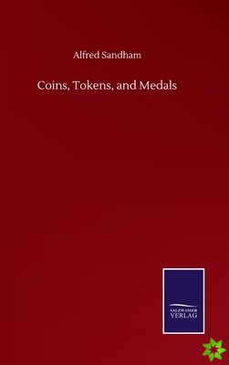 Coins, Tokens, and Medals