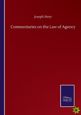 Commentaries on the Law of Agency