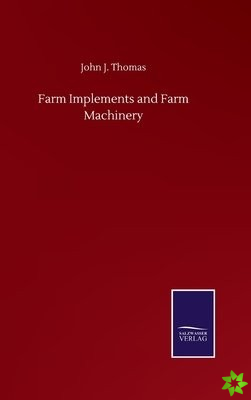 Farm Implements and Farm Machinery