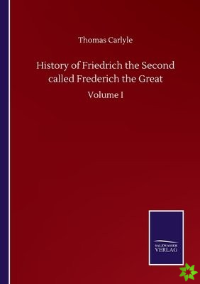 History of Friedrich the Second called Frederich the Great