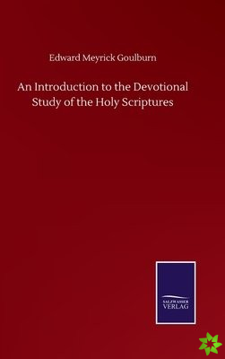 Introduction to the Devotional Study of the Holy Scriptures