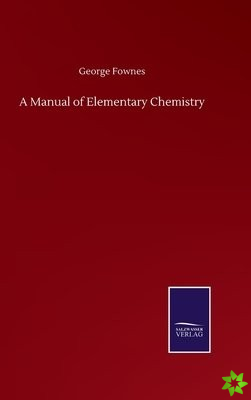 Manual of Elementary Chemistry