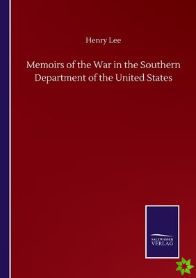 Memoirs of the War in the Southern Department of the United States