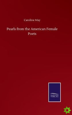 Pearls from the American Female Poets
