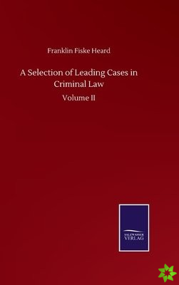 Selection of Leading Cases in Criminal Law