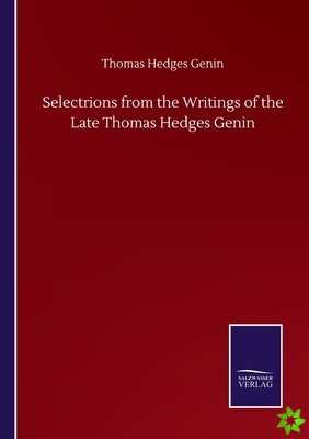 Selectrions from the Writings of the Late Thomas Hedges Genin