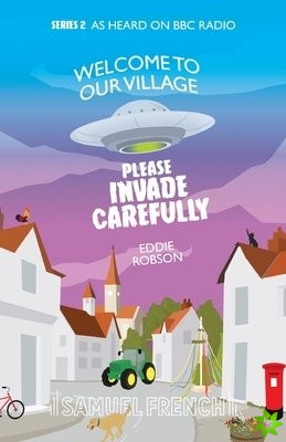 Welcome To Our Village, Please Invade Carefully - Series 2