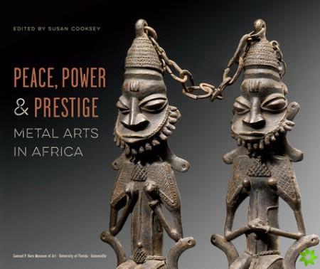 Peace, Power & Prestige