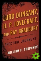 Lord Dunsany, H.P. Lovecraft, and Ray Bradbury