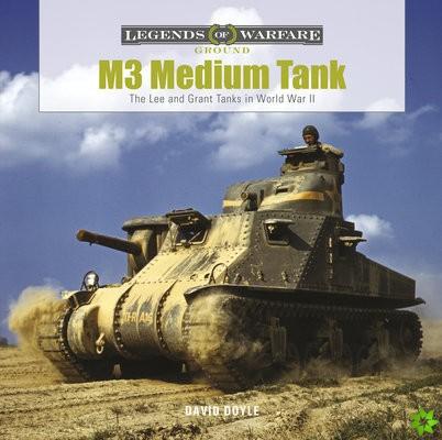 M3 Medium Tank: The Lee and Grant Tanks in World War II