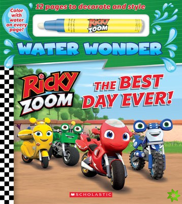 Best Day Ever! (A Ricky Zoom Water Wonder Storybook)