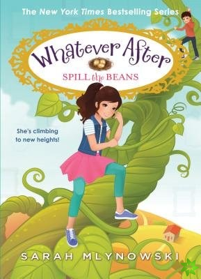 Spill the Beans (Whatever After #13)