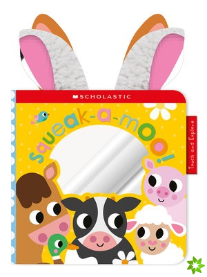 Squeak-a-Moo: Scholastic Early Learners (Touch and Explore)