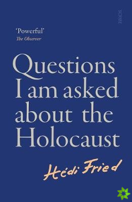 Questions I Am Asked About the Holocaust