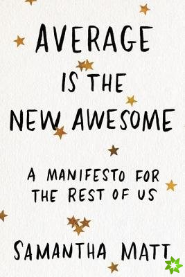 Average is the New Awesome
