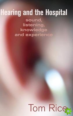 Hearing and the Hospital