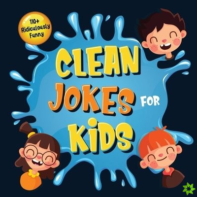 110+ Ridiculously Funny Clean Jokes for Kids