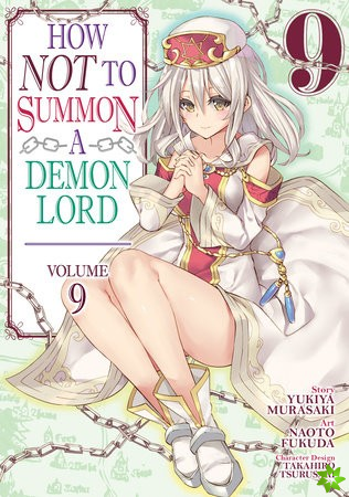 How NOT to Summon a Demon Lord (Manga) Vol. 9