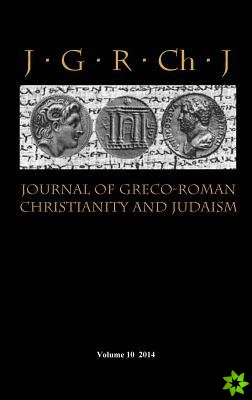 Journal of Greco-Roman Christianity and Judaism 10 (2014)