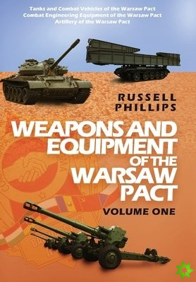 Weapons and Equipment of the Warsaw Pact, Volume One