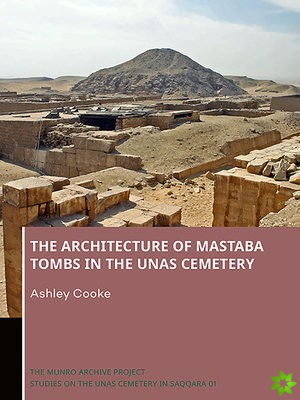 Architecture of Mastaba Tombs in the Unas Cemetery