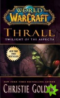 World of Warcraft: Thrall: Twilight of the Aspects
