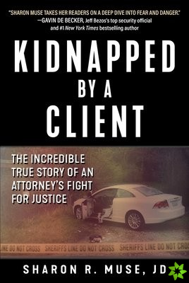 Kidnapped by a Client