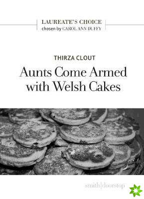 Aunts Come Armed with Welsh Cakes