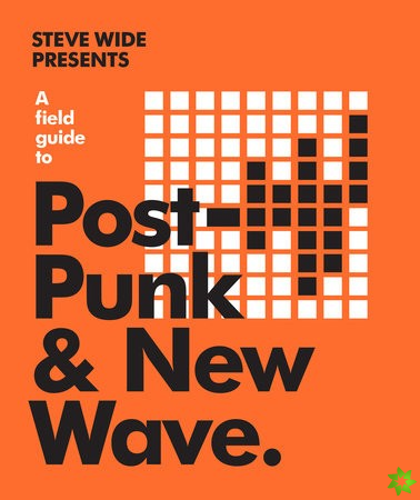 Field Guide to Post-Punk & New Wave