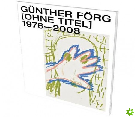 Gunther Forg: [Untitled] 1976-2008