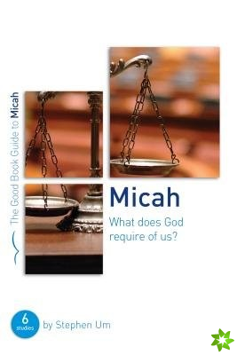 MICAH WHAT DOES GOD REQUIRE OF US
