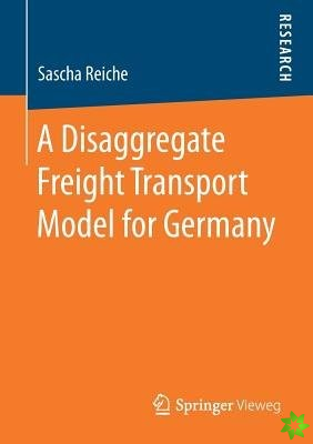 Disaggregate Freight Transport Model for Germany