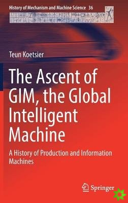 Ascent of GIM, the Global Intelligent Machine