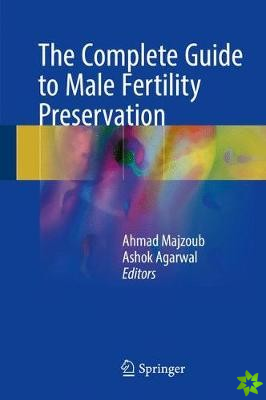 Complete Guide to Male Fertility Preservation