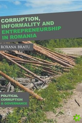 Corruption, Informality and Entrepreneurship in Romania